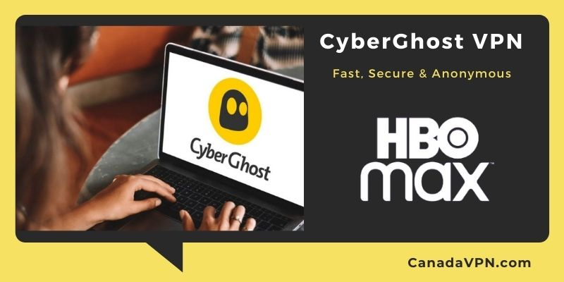 Cyberghost to use HBO max in Canada