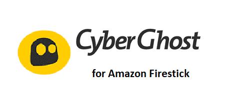 CyberGhost for Firestick