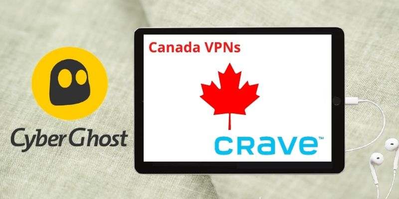 CyberGhost to watch crave canada