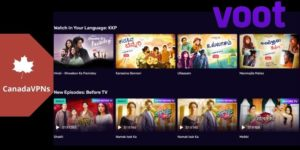 How to Watch Voot in Canada in 2021? A complete guide for Bigg Boss Fans!