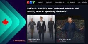 How to Watch CTV Outside Canada- Enjoy unparalleled entertainment!