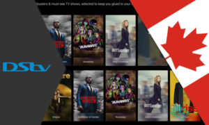 How to watch DStv in Canada in 2021? – A Complete Guide!