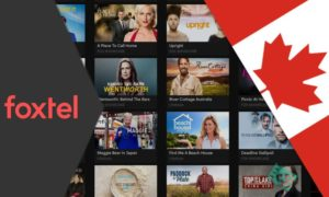 How to watch Foxtel in Canada in 2021? A Simple Hack!
