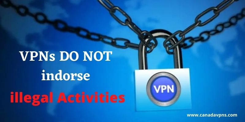 VPNs don't make any illegal act legal