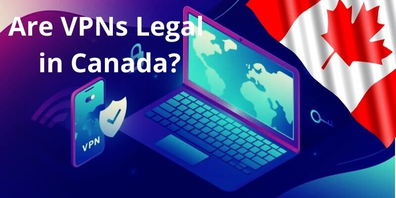 are vpns legal in canada