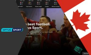 How to watch Optus Sport in Canada in 2021?