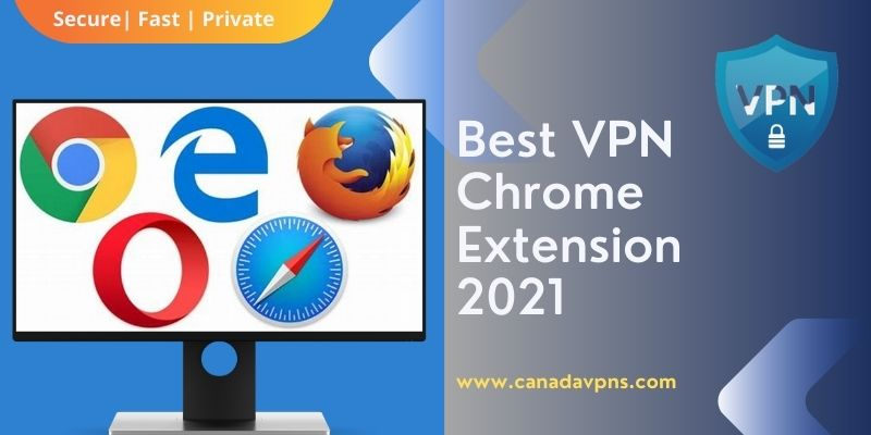 Best VPN Chrome extension for canada