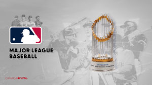 How to Watch Live MLB Online in Canada – MLB Playoffs 2021 and MLB World Series